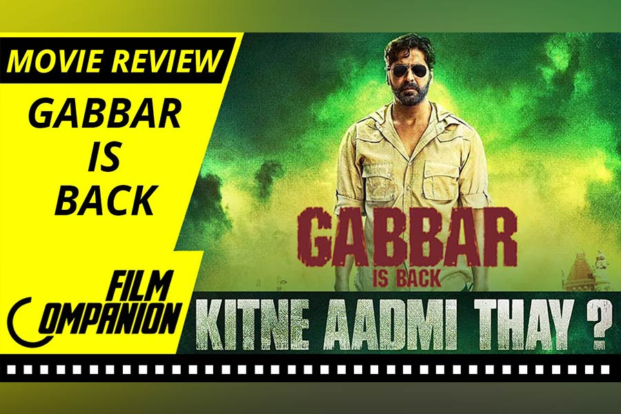 Gabbar Is Back Movie Review: A Spectacularly Dumb Movie, Film Companion