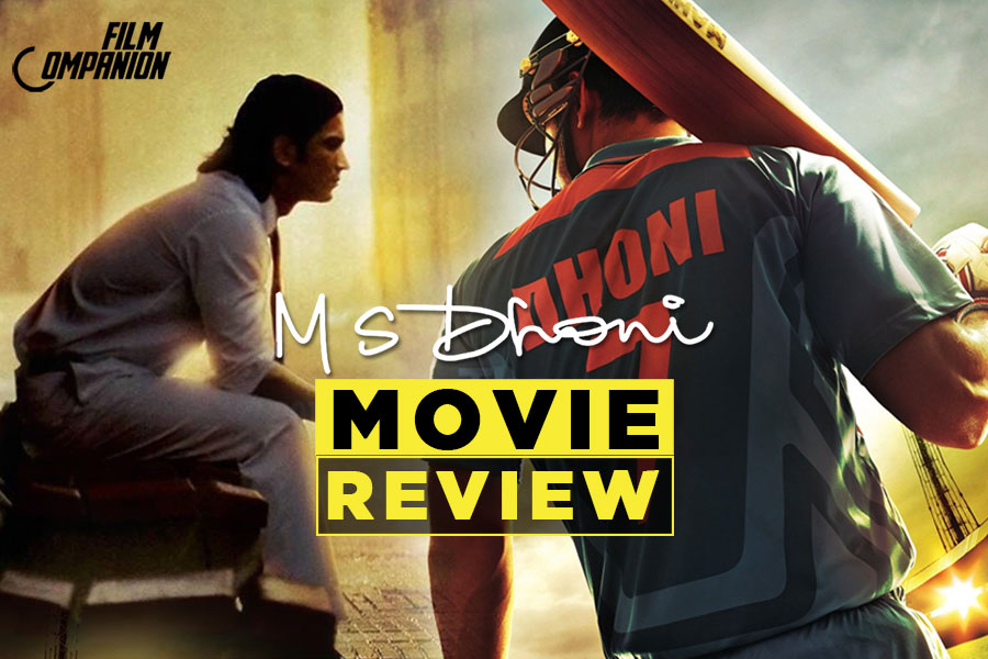 M.S. Dhoni: The Untold Story: Sushant Singh Rajput brings to life this incredible story of a Ranchi boy becoming the world's richest cricketer, Film Companion