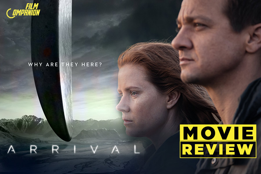 Arrival Movie Review: The Type of Film Which Is So Moving That It Stuns You Into Silence, Film Companion