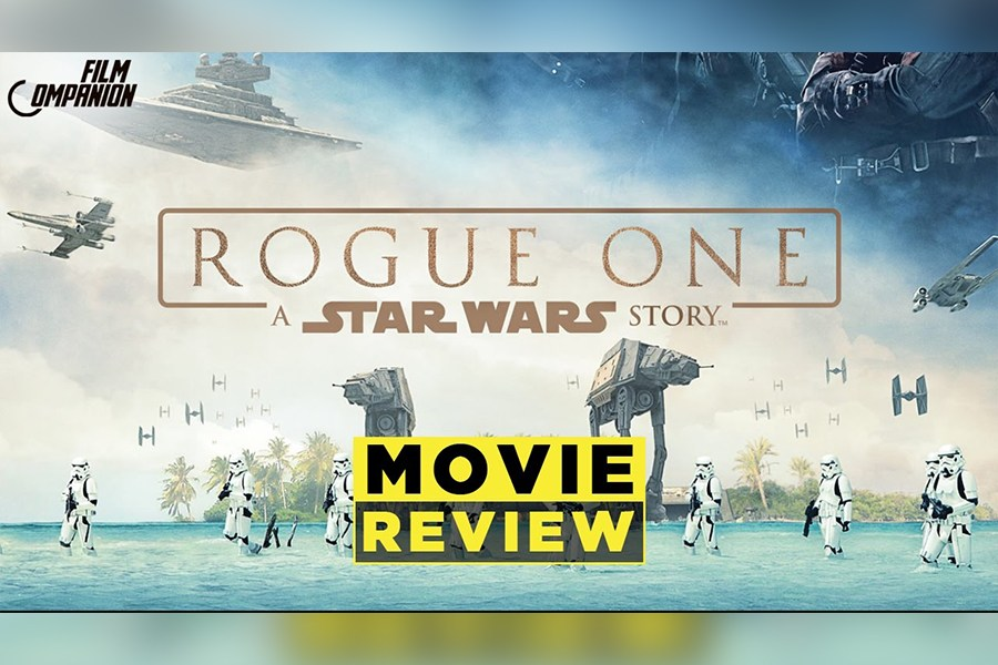 Rogue One: A Star Wars Story Movie Review, Film Companion