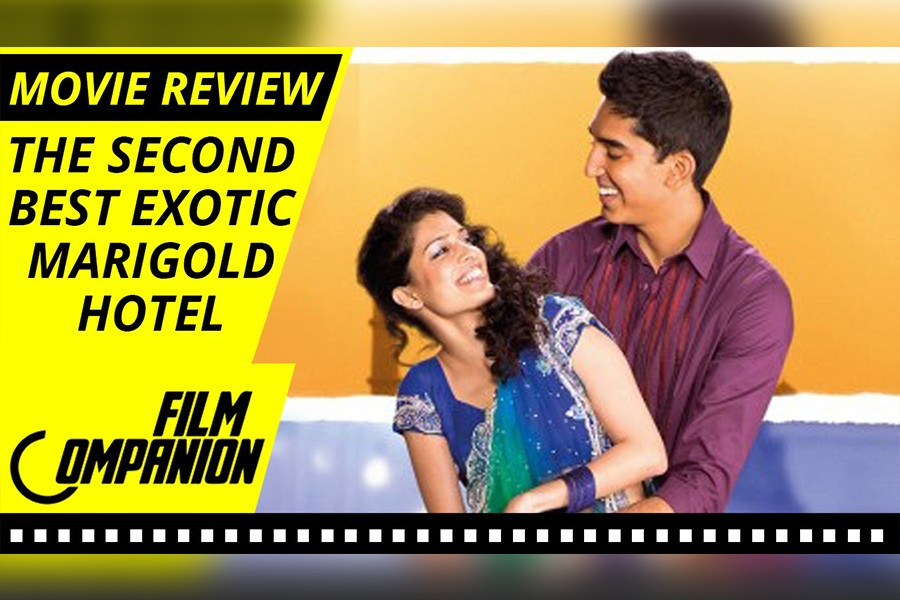 The Second Best Exotic Marigold Hotel Movie Review, Film Companion