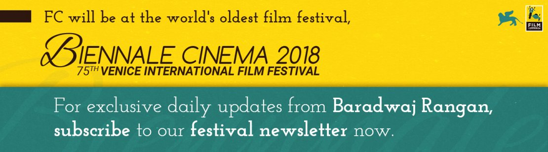 Venice International Film Festival 2018: Subscribe To Our Newsletter, Film Companion