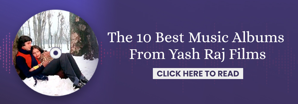 50 Years Of Yash Raj Films: A List Of The Best Movies, Best Soundtracks, and Best Fashion Moments, Film Companion